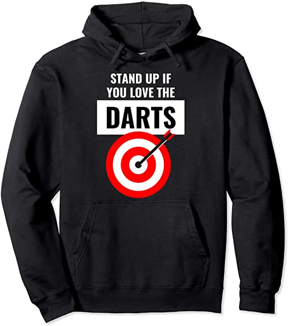 Stand up if you love the Darts Hoodie